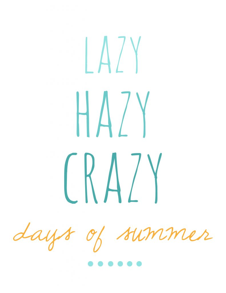 Lazy hazy crazy days of summer free printable