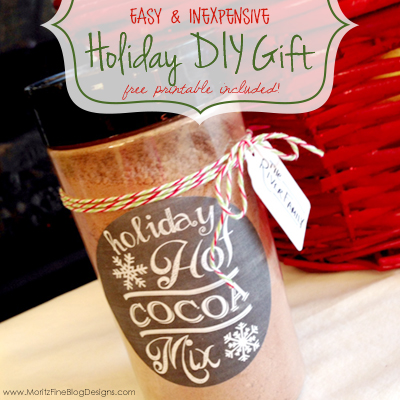 Easy & Inexpensive Holiday Gift | Free Hot Cocoa Mix Printable