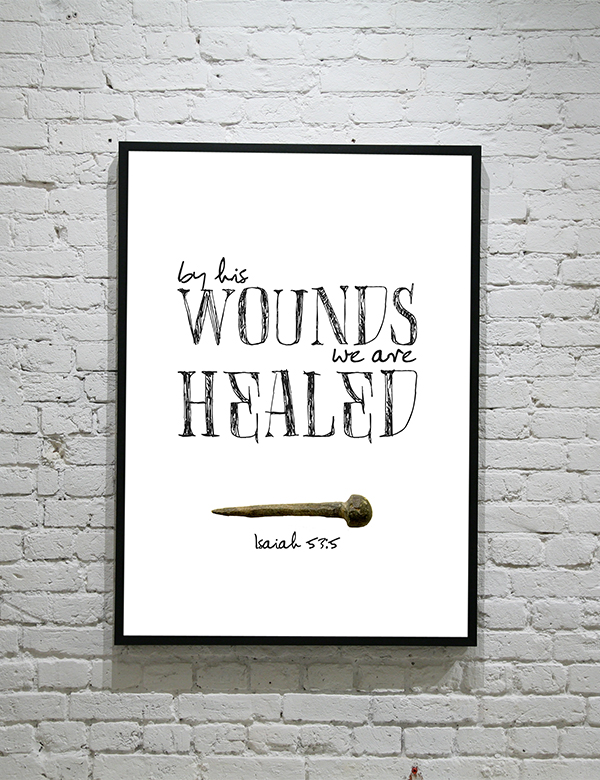 By his wounds we are healed. Isaiah 53:5 | Bible Verse free printable | Easter home decor