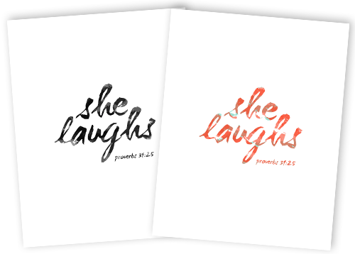 A simple reminder to women...God created laughter. She Laughs. Download and print this Proverbs 31:25 free home decor printable for your home.
