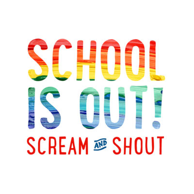 """""""School is Out!  Scream & Shout"""" Free Printable"""