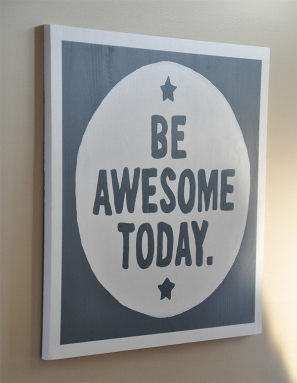 Be awesome today DIY sign