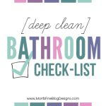 Want to get your bath rooms cleaned from top to bottom? Use this Deep clean Bathroom Checklist