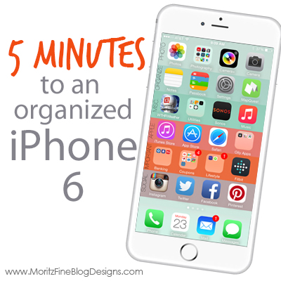 Organize your iPhone 6 in 5 Minutes