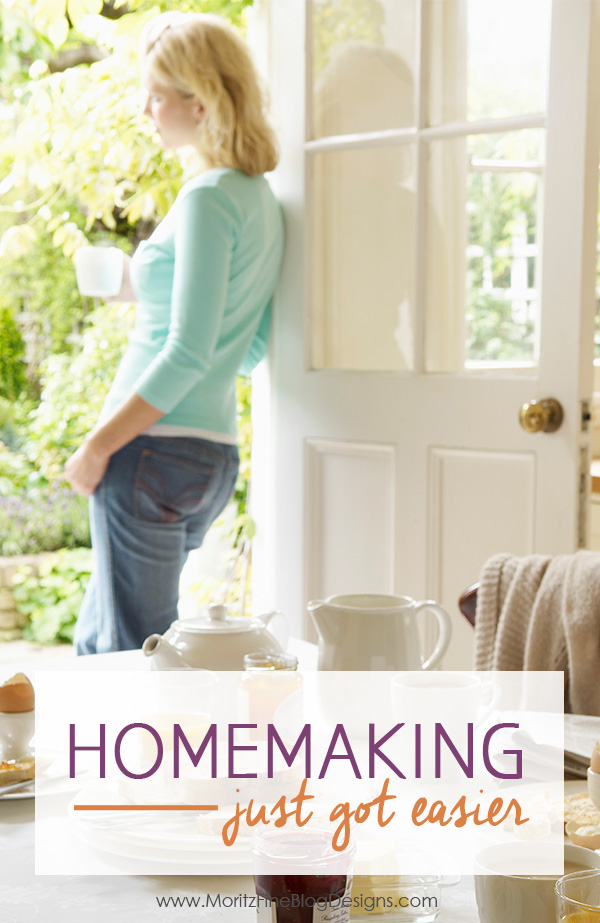 Homemaking Just Got Easier Find Out How