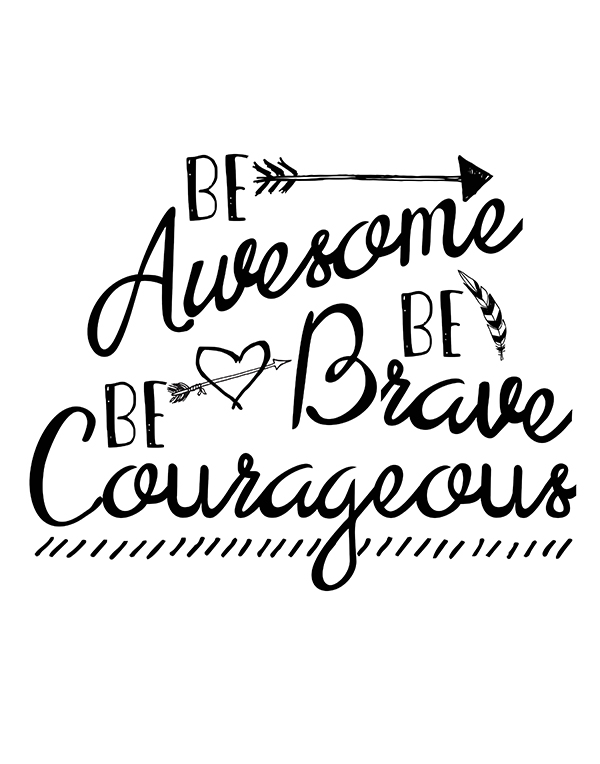Be Awesome Be Brave Be Courageous | Free Printable Art