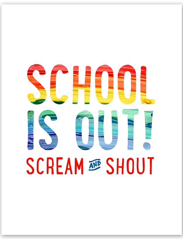 School is Out Free Printable