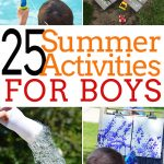activities for boys | summer activities for boys | summertime play ideas for boys | summer activities