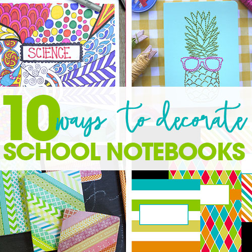 10 Ways to Decorate School Notebooks