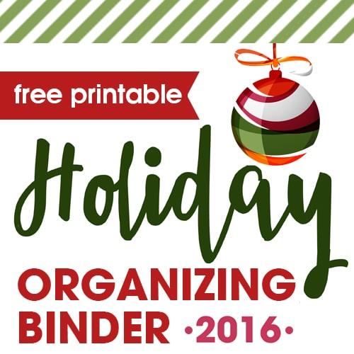 Holiday Organizing Binder {2016}