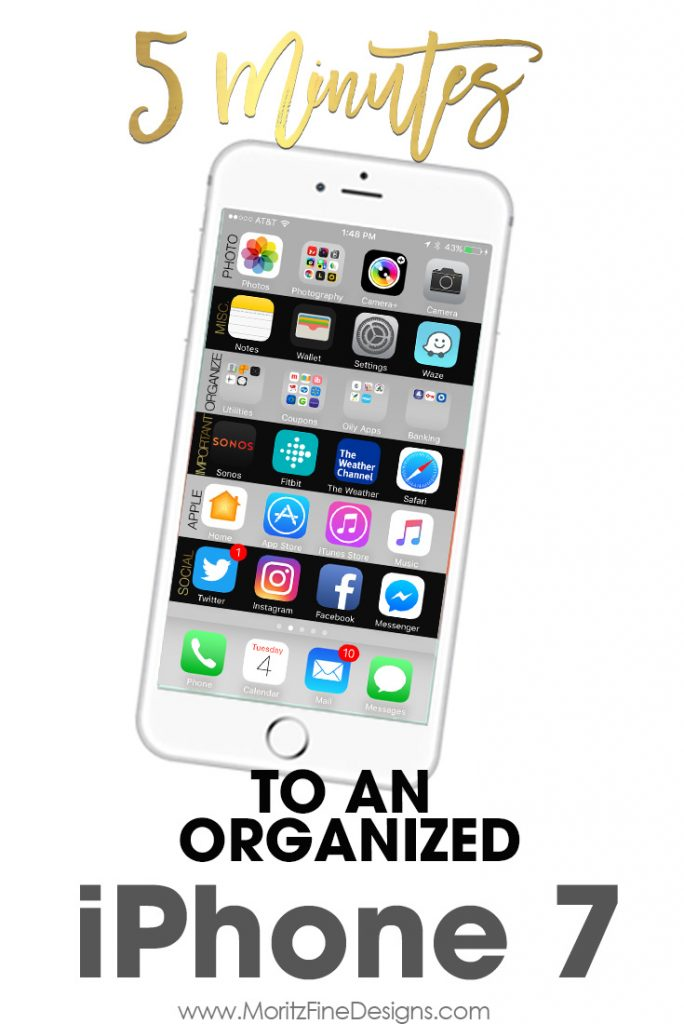 Organize Your Iphone 7 In Just Minutes Moritz Fine Designs