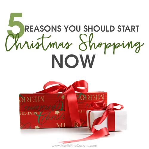 5 Reasons You Should Start Christmas Shopping Now!