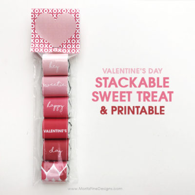 Valentine's Day Stackable Sweet Treat & Free Printable