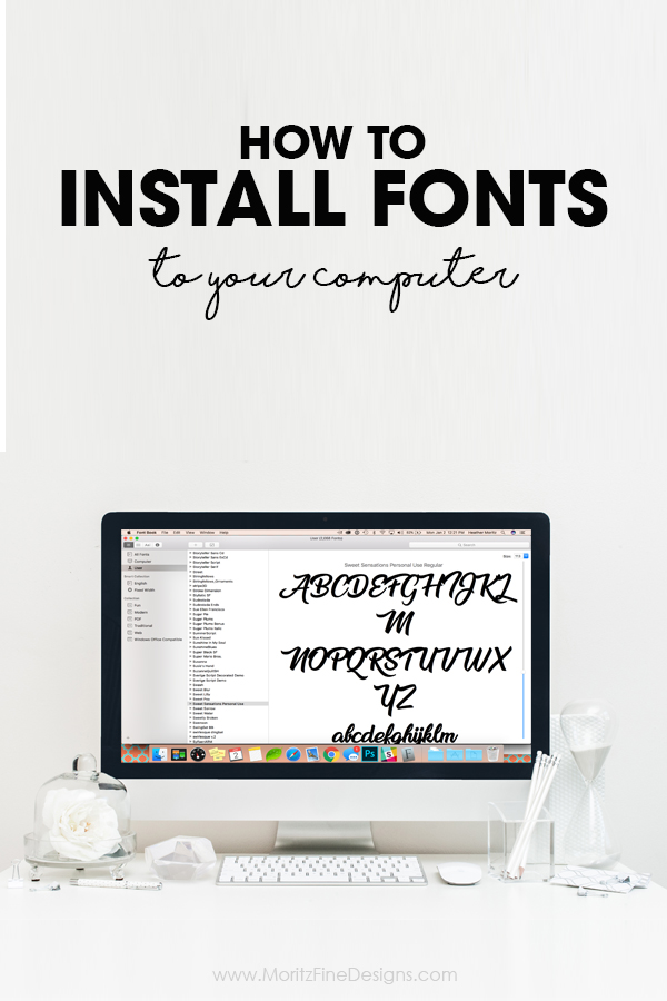 How To Install Fonts To Your Mac or PC Computer