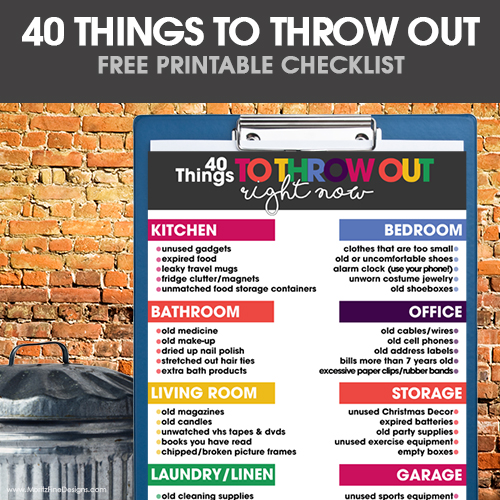 40 Things to Throw Out Right Now