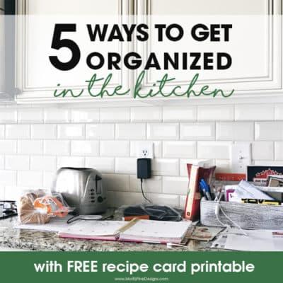 5 Ways to Get Organized in the Kitchen