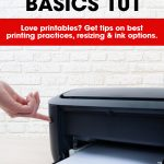 printing basics 101 | printing FAQs | how to print and resize free printables | how to print for less