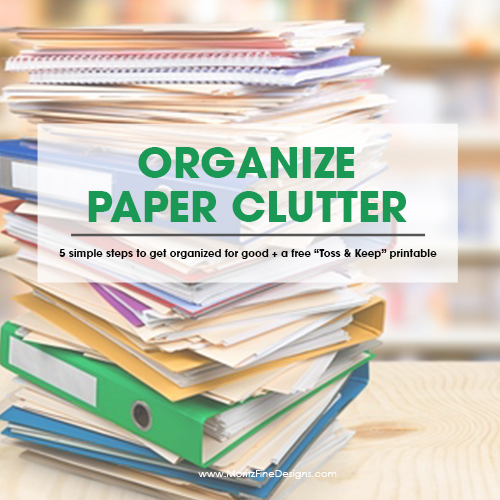 Organize Paper Clutter in 5 Simple Steps