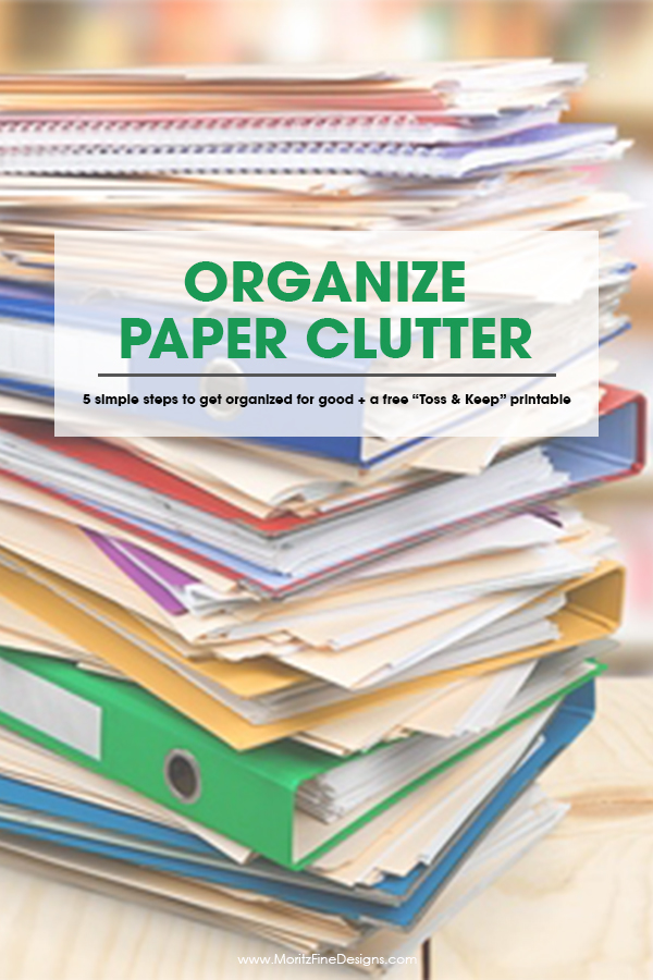 Organize Paper Clutter in 5 Simple Steps | Free Toss & Keep Printable | Home Organization | Clean up your junk
