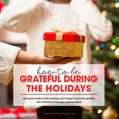 How to Be Grateful During the Holidays | Free Christmas Thank-You Card | Thankfulness tips | Teach your kids to be grateful