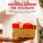 How to Be Grateful During the Holidays   Free Christmas Thank-You Card   Thankfulness tips   Teach your kids to be grateful
