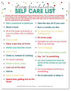 Using these 5 simple action steps we can eliminate holiday overwhelm had have a stress free holiday season. One thing we can do is self-care. YES, we need to take care of ourselves first in order to then take care of others. Use the free printable Self-Care Checklist to improve your holiday life.