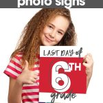 The Last Day of School Photo Sign is the perfect way to mark what year your child is finishing in their last day of school photos.