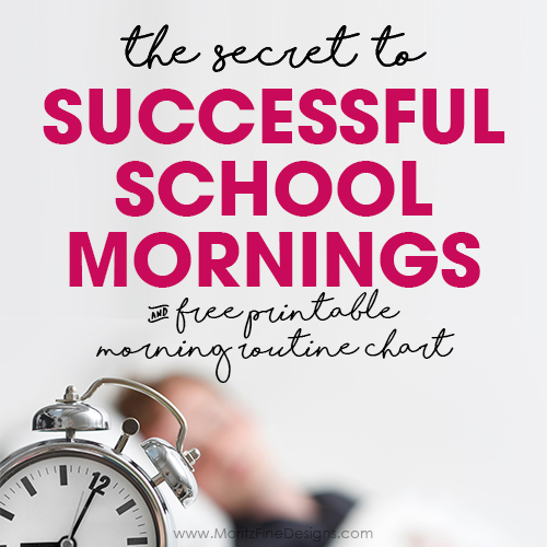 The Secret to Successful School Mornings + Free Printable Morning Routine Checklist