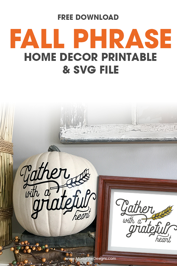 Fall Phrase Home Decor | Free Printable & SVG Cut File | Halloween and Thanksgiving Decorations | Gather With A Grateful Heart