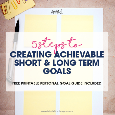 5 Steps to Creating Achievable Short & Long Term Goals