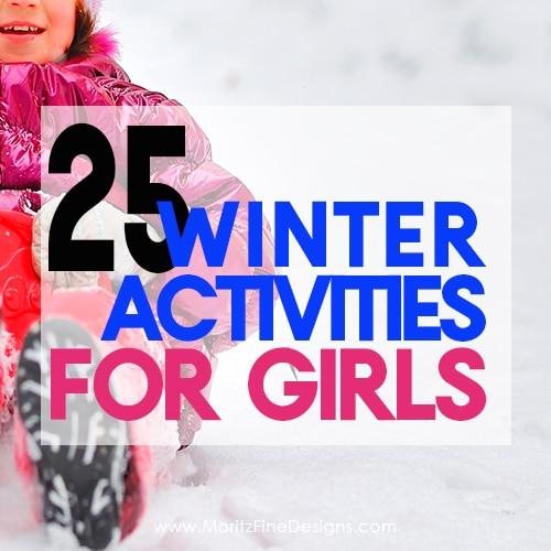 25 Winter Activities for Girls