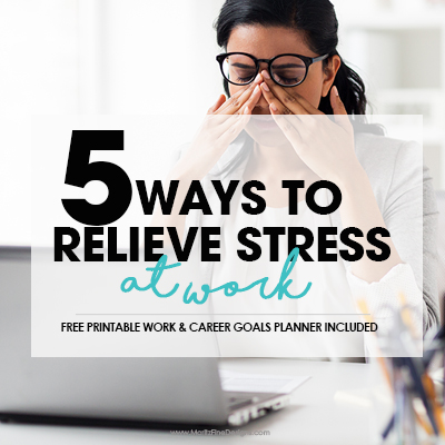 5 Ways to Relieve Stress at Work
