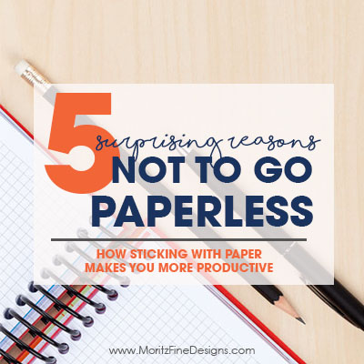 5 Reasons Not to Go Paperless