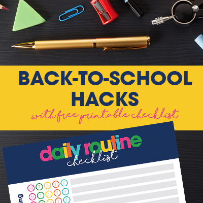 Back to School Hacks & Free Printable Checklist